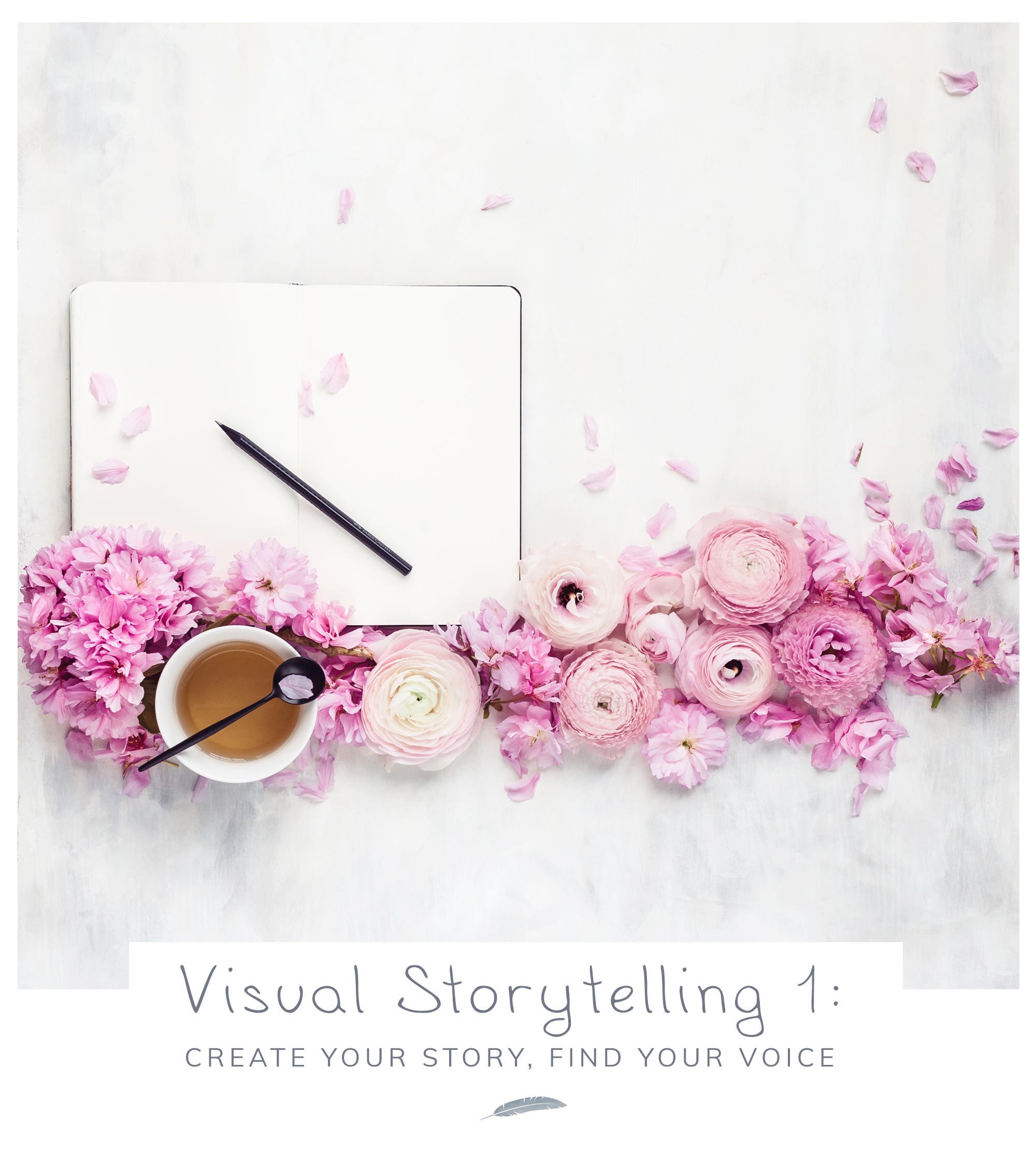Visual Storytelling 1: create your story, find your voice